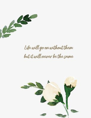 Life Will Go On Without Them Sympathy Card
