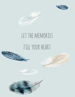 Let The Memories Fill Your Heart Sympathy Card