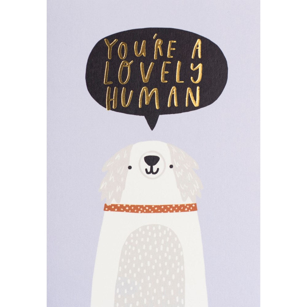 You're A Lovely Human Greeting Card