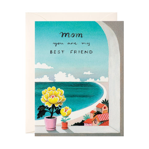 Mom You Are My Best Friend Greeting Card