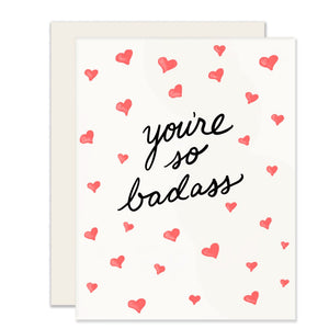 You're So Badass Greeting Card