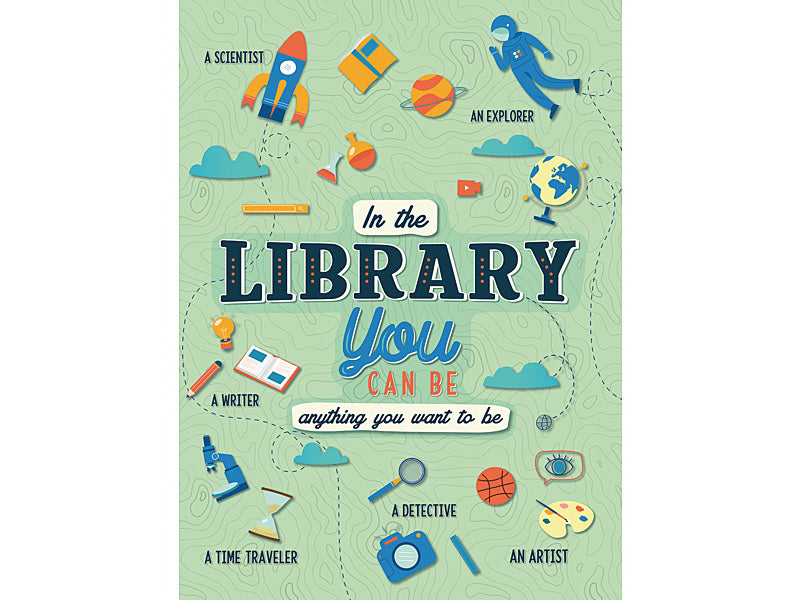 In The Library You Can Be Poster