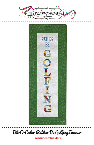Bit-O-Color Rather Be Golfing Quilted Banner