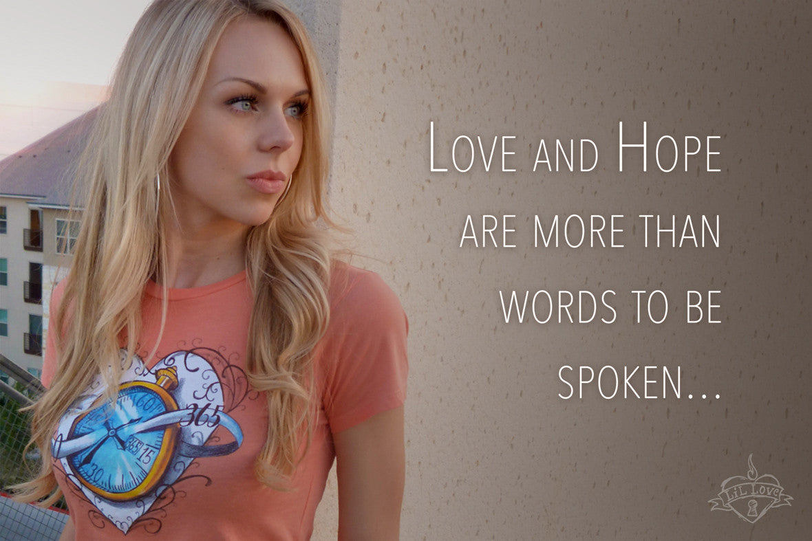 Love and Hope are more than words to be spoken...