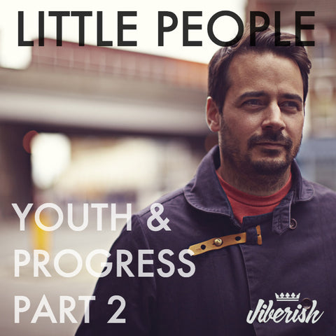 "Little People ""Youth & Progress Pt. 2"""