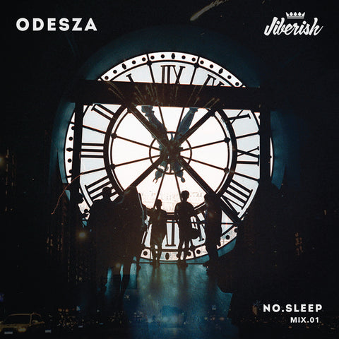 "ODESZA ""NO.SLEEP - Mix.01"""