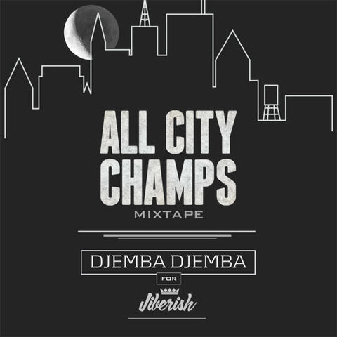 "Djemba Djemba ""All City Champs"""