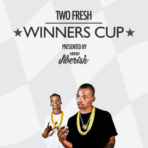 "TWO FRESH. ""Winner's Cup"""