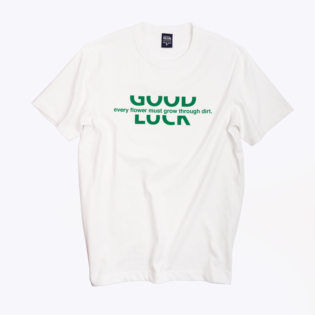 "Good Luck ""Every flower must go through dirt"" T-shirt GREEN"