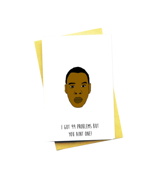 99 PROBLEMS GREETING CARD