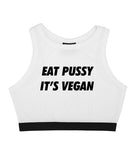 EAT PUSSY BRA TOP - WHITE