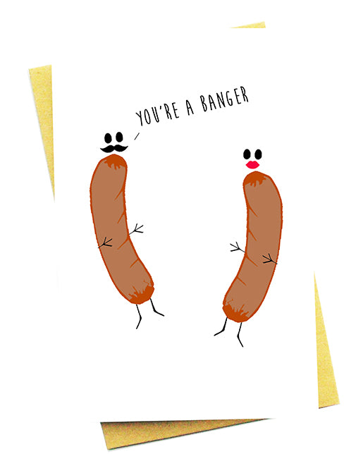 YOU'RE A BANGER GREETING CARD