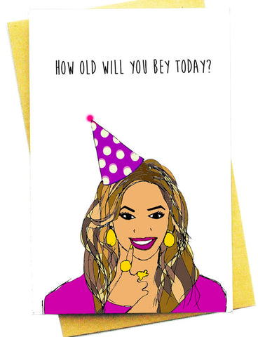HOW OLD WILL YOU BEY TODAY GREETING CARD