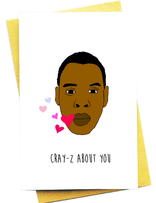 CRAY-Z ABOUT YOU GREETING CARD