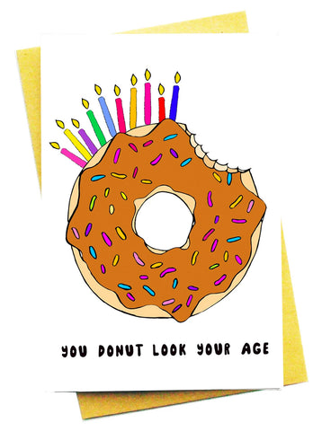 YOU DONUT LOOK YOUR AGE GREETING CARD