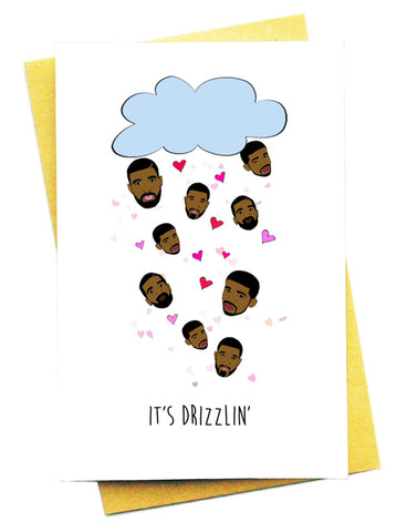 IT'S DRIZZLIN GREETING CARD