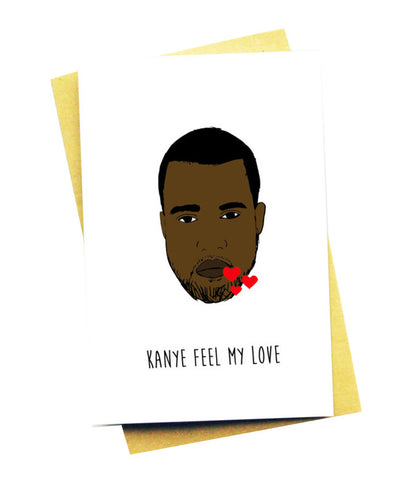 KANYE FEEL MY LOVE GREETING CARD