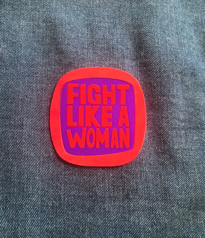 FIGHT LIKE A WOMAN PATCH