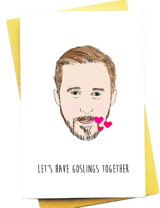 LETS HAVE GOSLINGS TOGETHER GREETING CARD