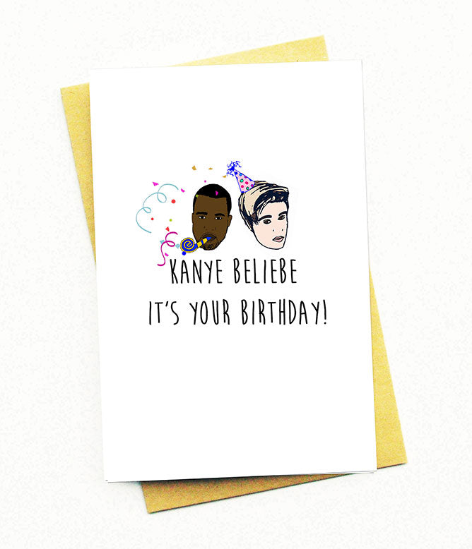 KANYE BELIEBE ITS YOUR BIRTHDAY GREETING CARD