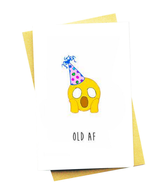 OLD AF GREETING CARD