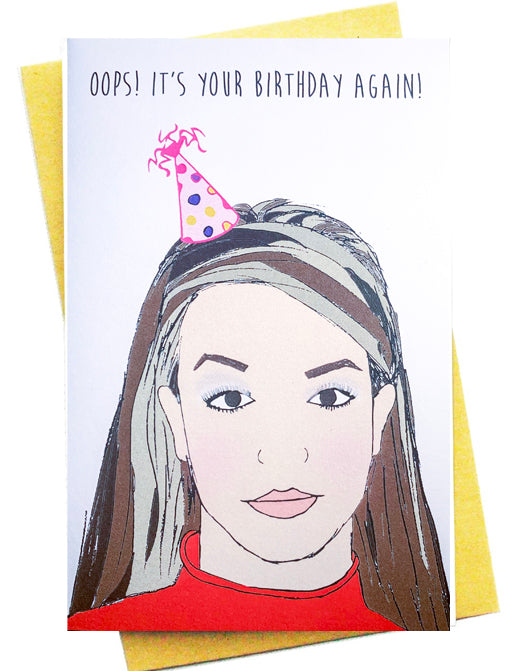 OOPS ITS YOUR BIRTHDAY AGAIN GREETING CARD