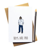 BOYS ARE POO GREETING CARD