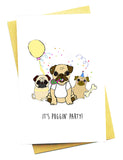 IT'S PUGGIN PARTY GREETING CARD
