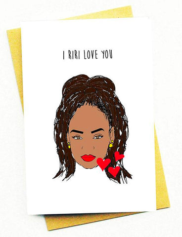 I RIRI LOVE YOU GREETING CARD