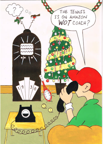 "Christmas Card - ""The Tennis is on Amazon WOT, Coach?"" (Order Ref CC14)"