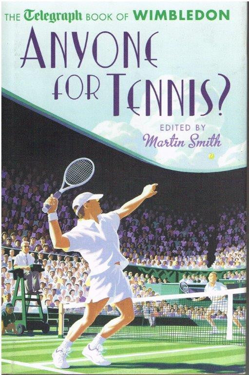 Anyone for Tennis? - The Daily Telegraph Book of Wimbledon
