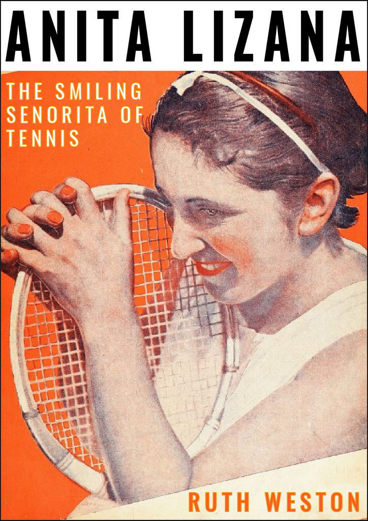 Anita Lizana - The Smiling Senorita of Tennis