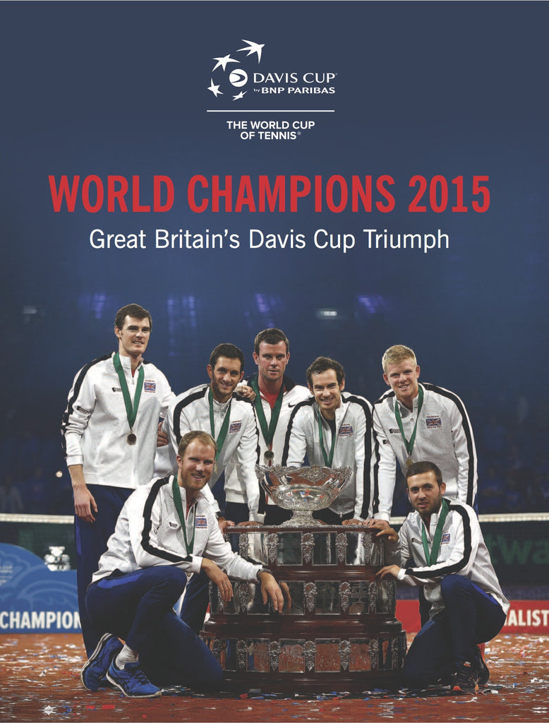 World Champions 2015 - Great Britain's Davis Cup Triumph