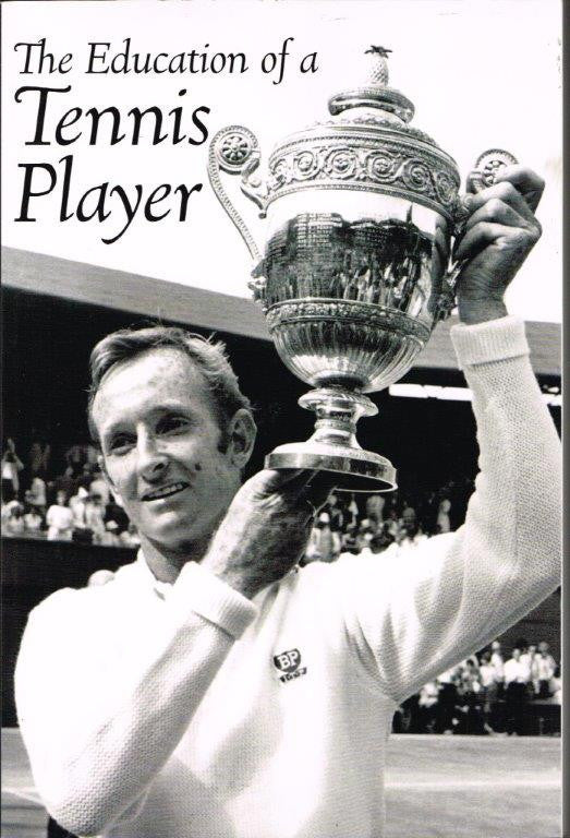 Rod Laver - The Education of a Tennis Player