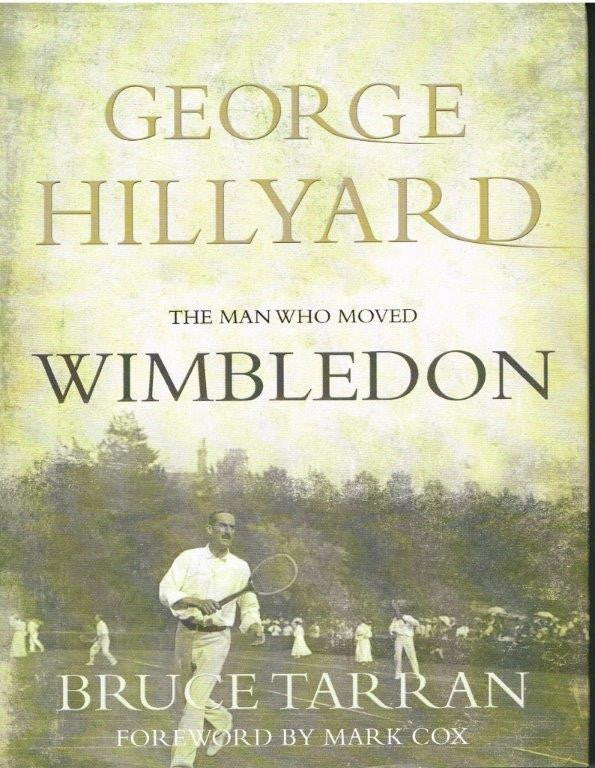 George Hillyard: The Man Who Moved Wimbledon
