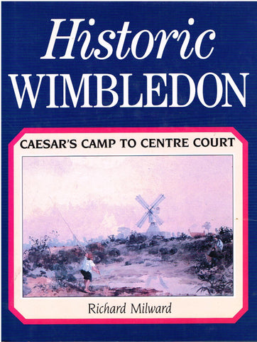 Historic Wimbledon - Caesar's Camp to Centre Court