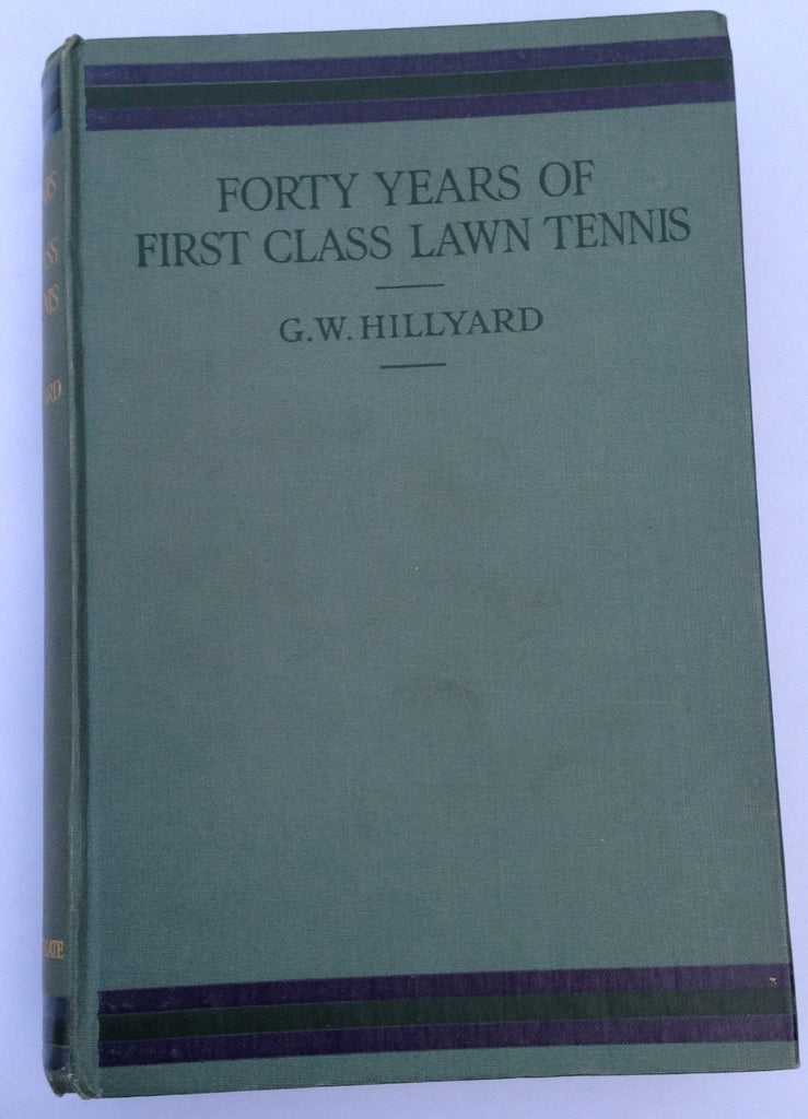 Forty Years of First Class Lawn Tennis