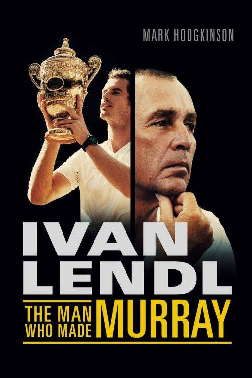 Ivan Lendl - The Man Who Made Murray