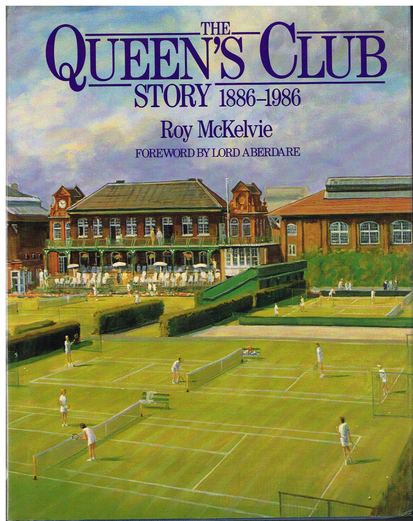 The Queen's Club Story 1886 - 1986