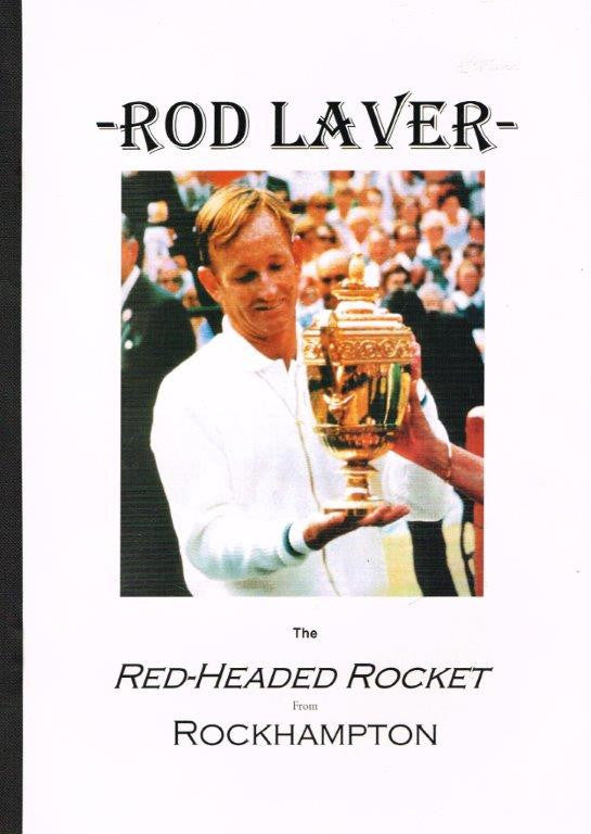 Rod Laver - The Red-Headed Rocket from Rockhampton