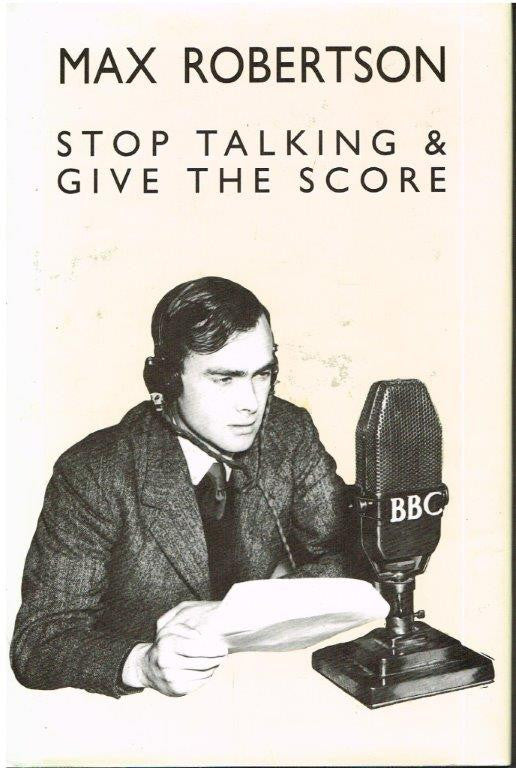 Max Robertson - Stop Talking and Give the Score