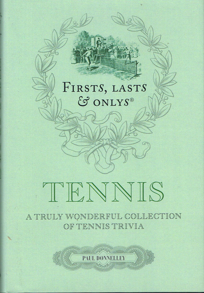 Tennis Firsts, Lasts & Onlys