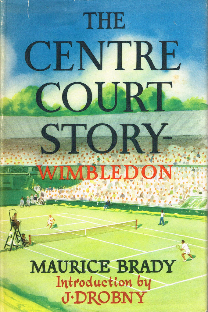 THE CENTRE COURT STORY by Maurice Brady (1957)