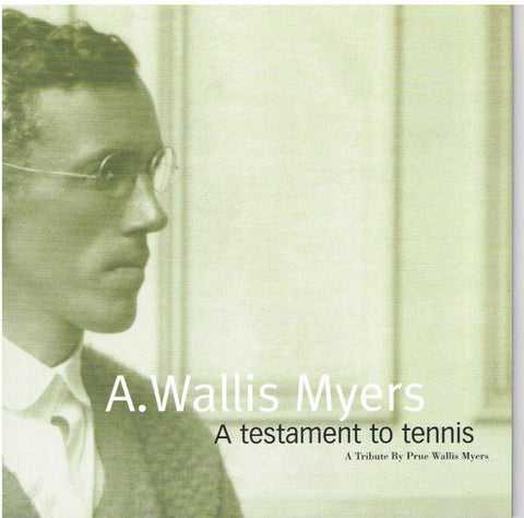 A. Wallis Myers - A Testament to Tennis