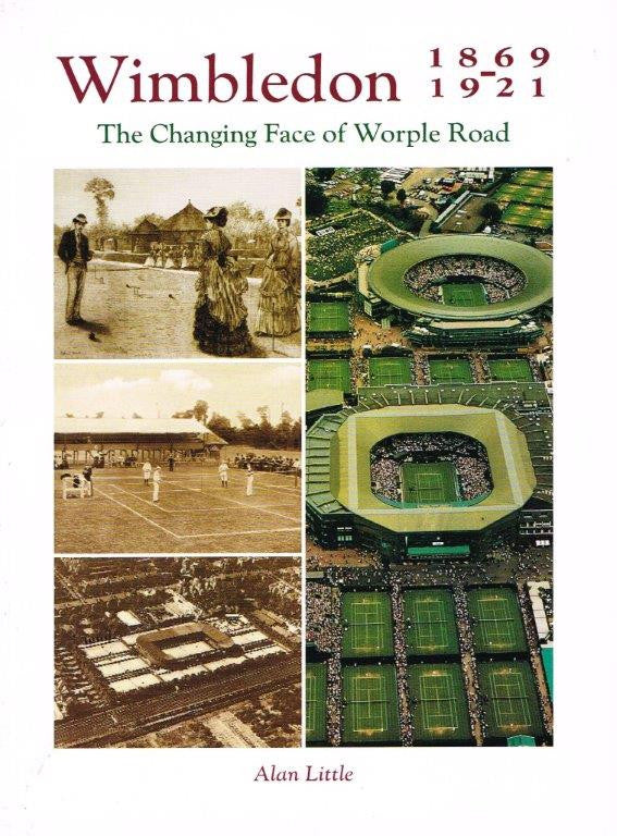 Wimbledon 1869-1921: The Changing Face of Worple Road