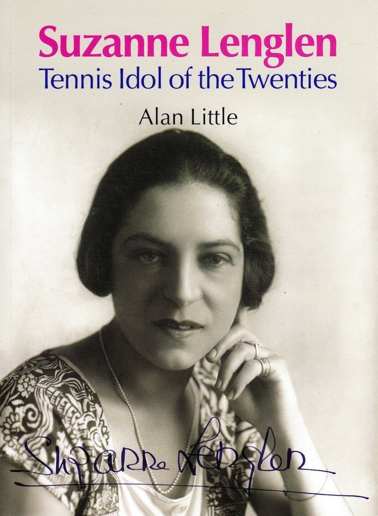Suzanne Lenglen - Tennis Idol of the Twenties