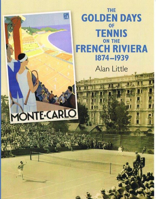 The Golden Days of Tennis on the French Riviera 1874-1939