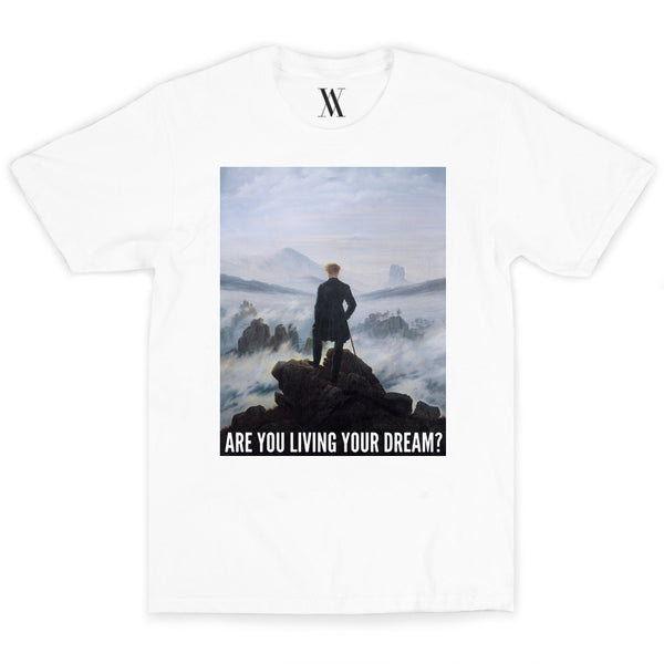 Are You Living Your Dream? Tee