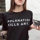 EXPLANATION KILLS ART TEE