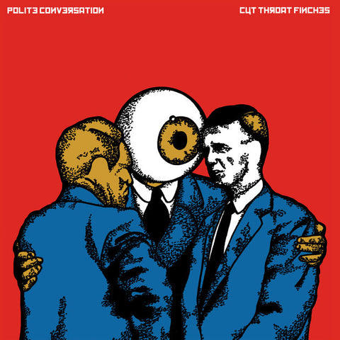 Cut Throat Finches - Polite Conversation [White Vinyl]